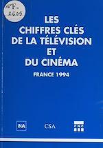 Download this eBook Les chiffres clés de la télévision et du cinéma, France 1994