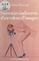 Download this eBook Souvenirs indiscrets d'un voleur d'images