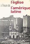 Télécharger le livre :  L'Église à l'heure de l'Amérique latine