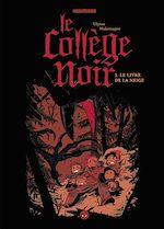 Le collège noir, Tome 03 | Malassagne, Ulysse