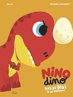 Download this eBook Nino Dino - Pas de bébé à la maison!