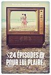 Télécharger le livre :  24 épisodes pour lui plaire