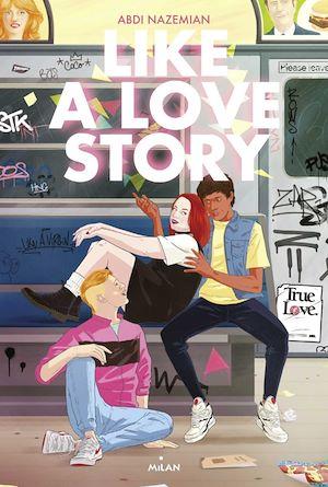 Like a love story | Nazemian, Abdi. Auteur
