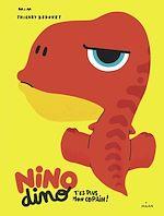 Téléchargez le livre :  Nino Dino - T'es plus mon copain!