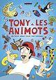 Télécharger le livre : Tony et les animots