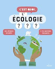 Téléchargez le livre :  C'est quoi, l'écologie ?