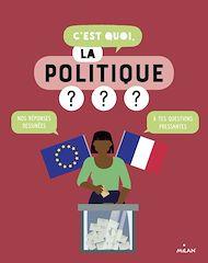 Téléchargez le livre :  C'est quoi, la politique?