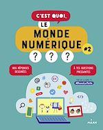 Téléchargez le livre :  C'est quoi, le monde numérique? #2