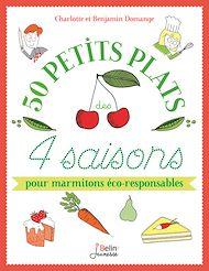 Téléchargez le livre :  50 petits plats des 4 saisons pour marmitons éco-responsables
