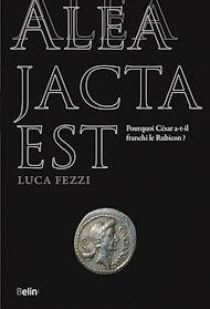 Téléchargez le livre :  Alea jacta est