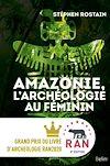 Télécharger le livre :  Amazonie, l'archéologie au féminin