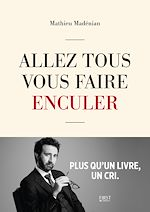 Download this eBook Allez tous vous faire enculer