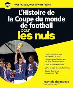 Download the eBook: L'Histoire de la Coupe du monde de football pour les Nuls, grand format