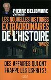 Télécharger le livre :  Pierre Bellemare présente les Nouvelles Histoires extraordinaires de l'Histoire - Tome 2