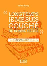 """Téléchargez le livre :  Petit livre de - """" Longtemps, je me suis couché de bonne heure """" : 150 incipits de romans célèbres"""