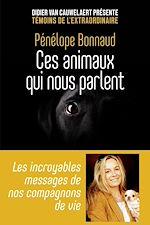 Download this eBook Ces animaux qui nous parlent - Les incroyables messages de nos compagnons de vie