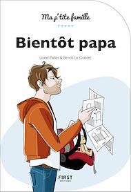 Téléchargez le livre :  Bientôt papa, 2e édition