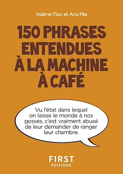 Download the eBook: Petit livre de - 150 phrases entendues à la machine à café