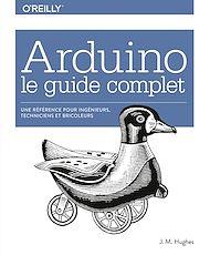 Téléchargez le livre :  Arduino le guide complet - Une référence pour ingénieurs, techniciens et bricoleurs