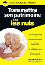 Download this eBook Transmettre son patrimoine pour les Nuls, poche