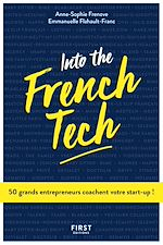 Download this eBook Into the French Tech - 50 grands entrepreneurs coachent votre start-up !
