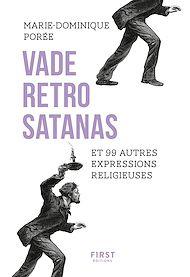 Téléchargez le livre :  Vade retro satanas et 99 autres expresssions religieuses