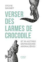 Download this eBook Verser des larmes de crocodile et 99 autres expressions animalières