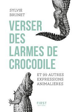 Download the eBook: Verser des larmes de crocodile et 99 autres expressions animalières