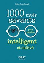 Download this eBook 1000 mots savants pour paraître intelligent et cultivé