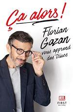 Download this eBook Ça alors ! Florian Gazan vous apprend des trucs