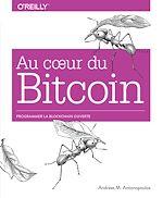 Download this eBook Au coeur du Bitcoin - Programmer la Blockchain ouverte - collection O'Reilly