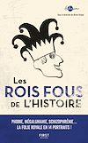 Télécharger le livre :  Les Rois fous de l'Histoire