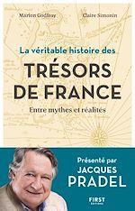 Download this eBook La véritable histoire des trésors de France