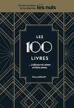Download this eBook Les 100 livres à découvrir, aimer et faire aimer Pour les Nuls