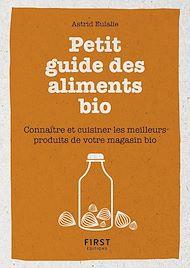 Téléchargez le livre :  Petit livre de - Petit guide des aliments bio - Connaître et cuisiner les meilleurs produits de votre magasin bio