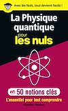Télécharger le livre :  La physique quantique pour les Nuls en 50 notions clés - L'essentiel pour tout comprendre