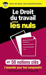 Download this eBook Le Droit du travail pour les Nuls en 50 notions clés - L'essentiel pour tout comprendre