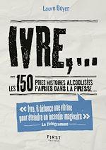 Download this eBook Ivre, : Les 150 pires histoires alcoolisées parues dans la presse