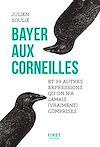 Télécharger le livre :  Bayer aux corneilles et 99 autres expressions qu'on a jamais (vraiment) comprises