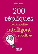 Téléchargez le livre :  Petit livre de - 200 répliques pour paraître intelligent et cultivé