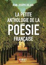 Téléchargez le livre :  La Petite anthologie de la poésie française, nouvelle édition