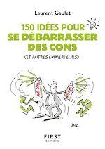 Download this eBook Petit livre de - 150 idées pour se débarrasser des cons