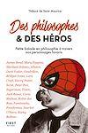 Télécharger le livre :  Des philosophes et des héros - petite balade en philosophie à travers nos personnages favoris