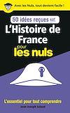 Télécharger le livre :  50 idées reçues sur l'Histoire de France pour les Nuls