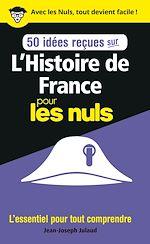 Download this eBook 50 idées reçues sur l'Histoire de France pour les Nuls