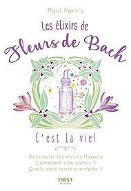 Téléchargez le livre :  Les Élixirs des fleurs de Bach, c'est la vie !