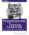 Télécharger le livre :  Programmer avec Java - Concepts fondamentaux et mise en oeuvre par l'exemple - collection O'Reilly