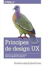 Download this eBook Principes de design UX - adopter les bonnes pratiques pour optimiser ses produits - collection O'Reilly
