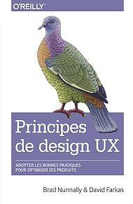 Téléchargez le livre :  Principes de design UX - adopter les bonnes pratiques pour optimiser ses produits - collection O'Reilly