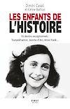Télécharger le livre :  Les Enfants de l'Histoire - 16 destins exceptionnels, de l'Antiquité à nos jours